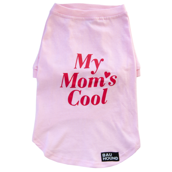 Dog t shirt my moms cool 1024x1024