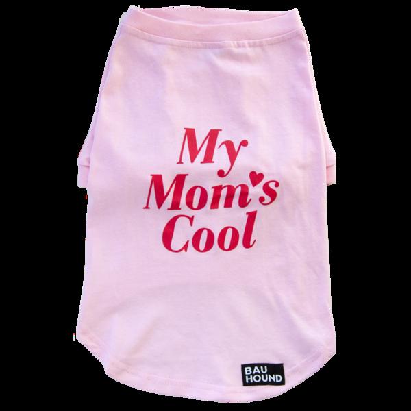 Dog t shirt my moms cool 1024x1024